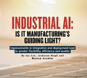 Paper on Industrial AI published in the Manufacturing Leadership Council Journal